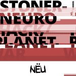 NËU005 STONER - NEUROHACK / PLANET WAR