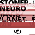 NËU005 STONER - NEUROHACK / PLANET WAR